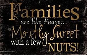 Families Are Like Fudge Plaque