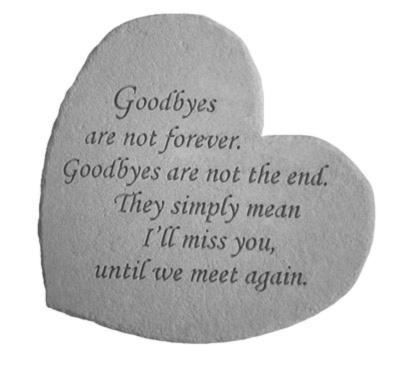Great Thoughts Hearts. Goodbyes Are Not Forever....