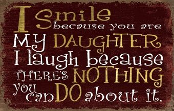 I Smile Because You Are My Daughter Plaque