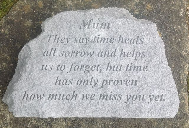 Mum They Say Time Heals Memorial